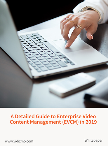 A-Detailed-Guide-to-Enterprise-Video-Content-Management-in-2019
